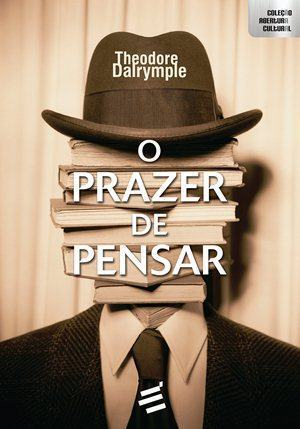 Dalrymple e o elogio do pessimismo